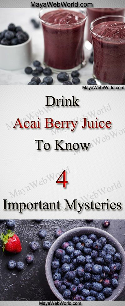 Drink Acai Berry Juice To Know Four Important Mysteries