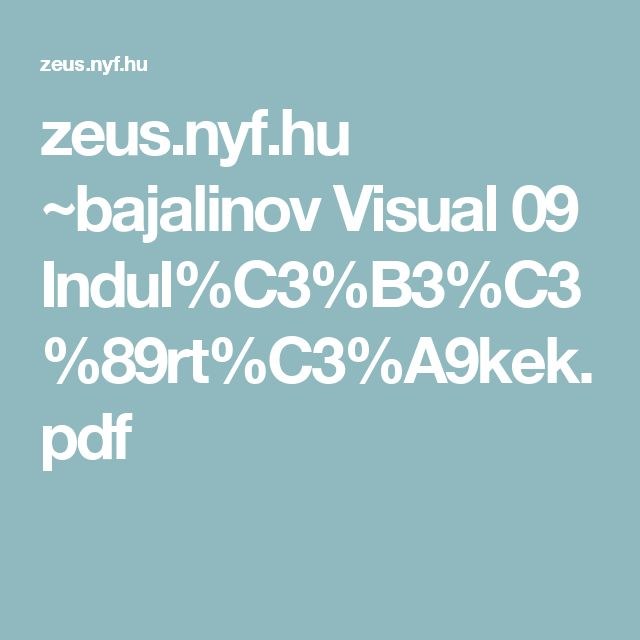 zeus.nyf.hu ~bajalinov Visual 09 Indul%C3%B3%C3%89rt%C3%A9kek.pdf