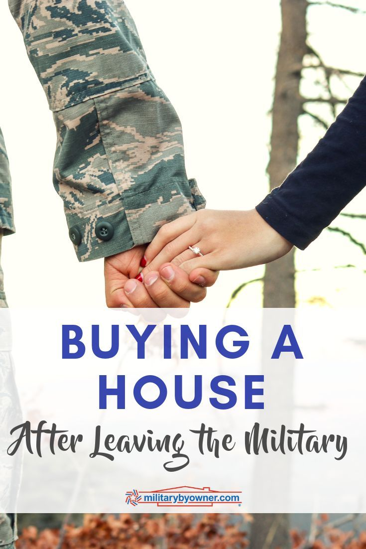 Buying A House After Leaving The Military Military Spouse