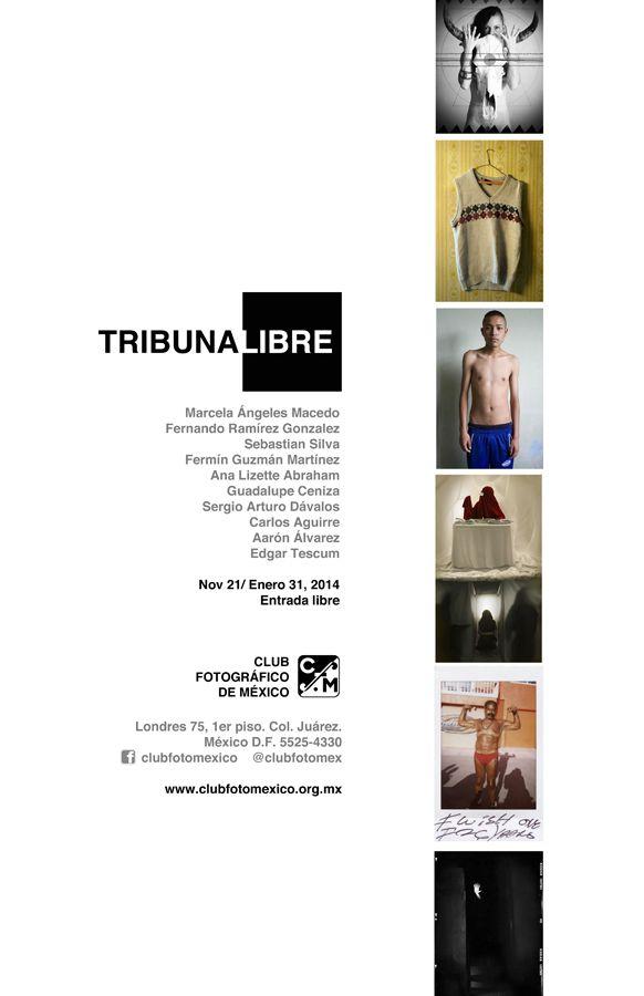 ÚLTIMOS DÍAS para visitar la exposición TRIBUNA LIBRE 2013. En @Club Fotográfico de México A.C. http://www.clubfotomexico.org.mx/expotribunalibre2013/