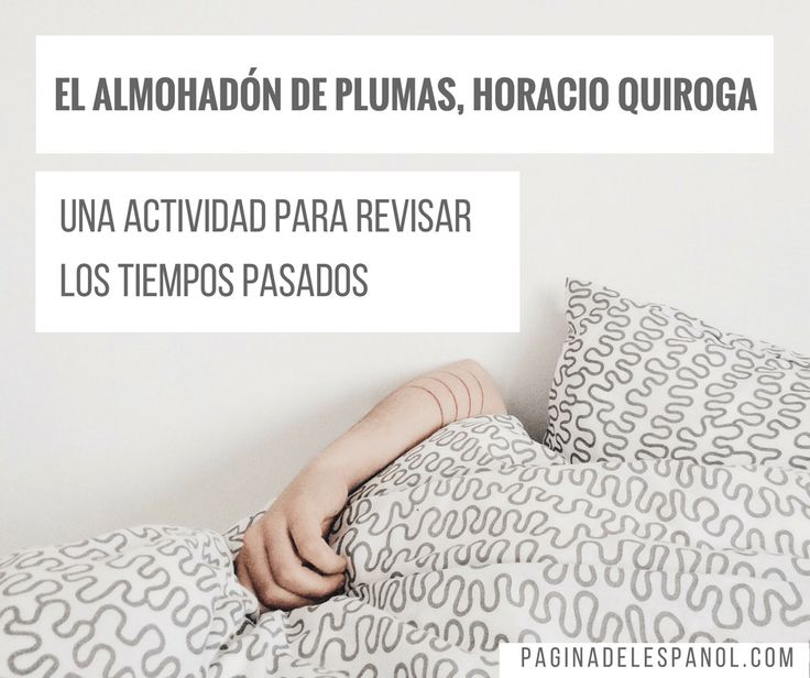 Verbos en pasado con un cuento de Horacio Quiroga | La página del español