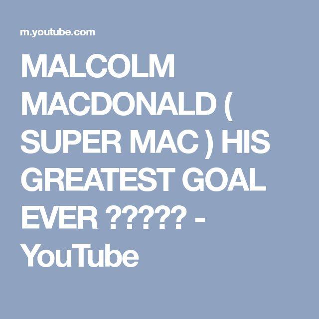 MALCOLM MACDONALD ( SUPER MAC ) HIS GREATEST GOAL EVER ????? - YouTube