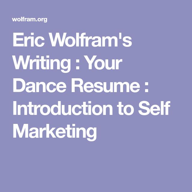 Eric Wolfram's Writing : Your Dance Resume : Introduction to Self Marketing