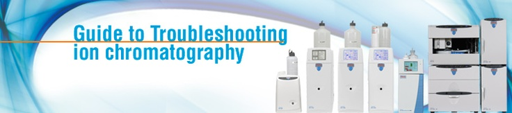 Sign up to receive this complimentary Ion Chromatography Troubleshooting poster for your lab/office.