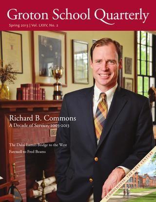 Groton School Quarterly, Spring 2013