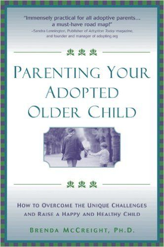 https://www.amazon.com/Parenting-Your-Adopted-Older-Child/dp/1572242841?ie=UTF8