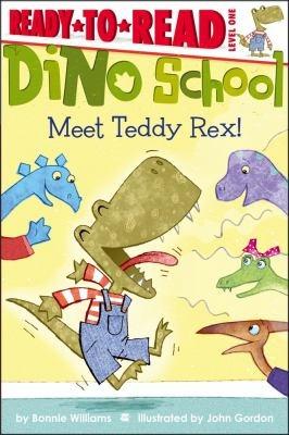 8/8/12 - Meet Teddy Rex by Bonnie Williams (early reader): Inside Roaring, Tyrannosaurus Rex, New Students, Meeting Teddy, Teddy Rex, Bonnie Williams, Easy Readers, Ears Readers, Dino Schools A