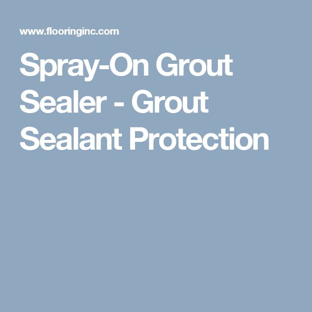 Spray-On Grout Sealer - Grout Sealant Protection