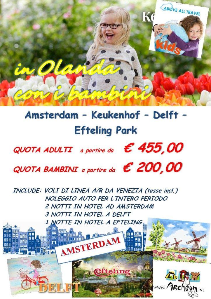 OLANDA CON I BAMBINI Non c'e' solo Amsterdam con il giro sui canali e il Museo di Van Gogh.. L'Olanda offre tantissimo per un viaggio con i BAMBINI.A Lisse c'e' il KEUKENHOF Park con oltre 7 milioni di bulbi in piena fioritura. A DELFT, la patria di VERMEER producono figurine in ceramica blu deliziose e si puo' girare la citta' in BICICLETTA. E poi due bellissimi parchi per bambini: EFTELING immerso in un mondo di fiabe e ARCHEON un museo storico vivente, con legionari e cavalieri veri