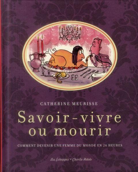 Catherine Meurisse, Savoir-vivre ou mourir (2014)