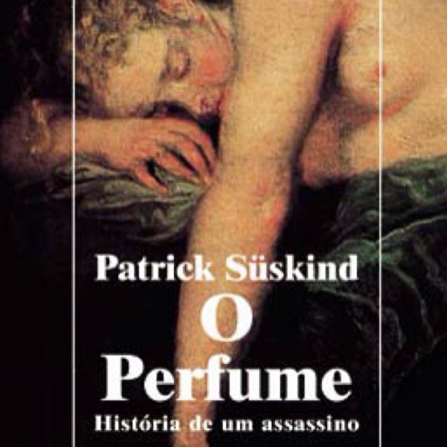 O Perfume - Patrick Süskind