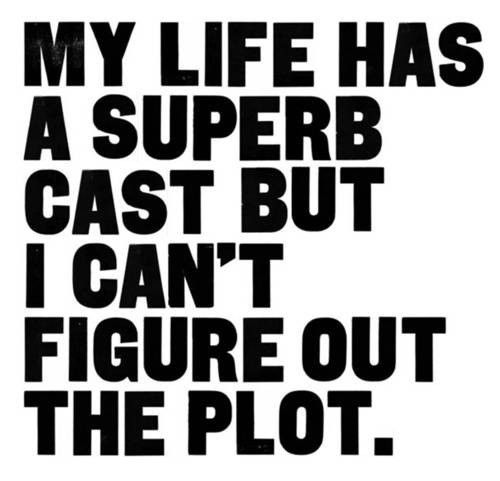 : )Thoughts, Life Quotes, Superb Cast, My Life, Life Ha, Truths, Funny Quotes, So True, True Stories