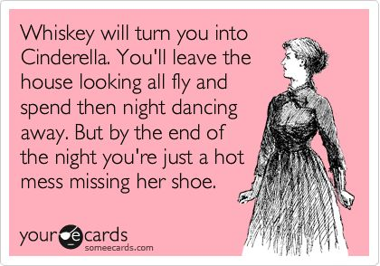 @Loren Henry#Repin By:Pinterest++ for iPad#Hot Mess, Laugh, Quotes, Whiskey, Funny Stuff, Humor, Things, Ecards, Cinderella