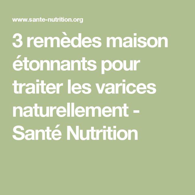 3 remèdes maison étonnants pour traiter les varices naturellement - Santé Nutrition