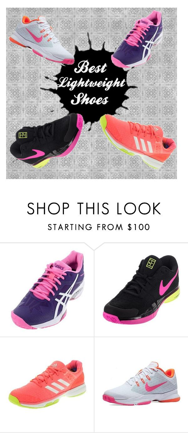 """""""Best Lightweight Shoes for Tennis"""" by tennisexpress on Polyvore featuring Asics, NIKE, adidas, tennis, tennisshoes, athleticwear, athleticshoes and athleticmom"""
