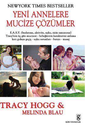 yeni annelere mucize cozumler - tracy hogg - gun yayincilik  http://www.idefix.com/kitap/yeni-annelere-mucize-cozumler-tracy-hogg/tanim.asp