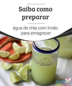 Saiba como preparar água de chia com limão para emagrecer Você já experimentou água de chia com limão? Além de ser refrescante, é uma bebida capaz de depurar o organismo e proporcionar inúmeros nutrientes.