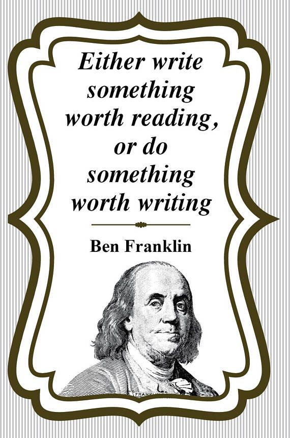 Either write something worth reading, or do something worth writing. That's Ben Franklin's words. Motivate your students with poster hanging in your classroom every day. This 12x18 poster is available for immediate download and can be printed easily at any Kinkos or Staples store, among many others. language arts, motivation, positivity, growth mindset, classroom poster, narrative writing, reading, Ben Franklin, Teacher Supplies, School decoration, story telling, creative writing, poster art