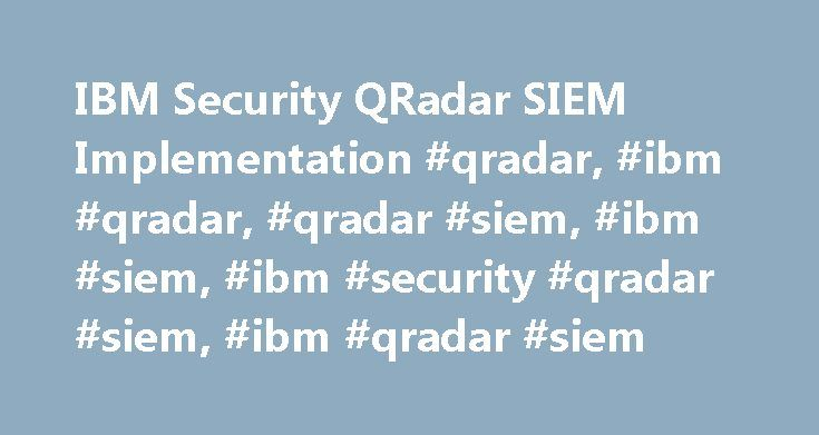 IBM Security QRadar SIEM Implementation #qradar, #ibm #qradar, #qradar #siem, #ibm #siem, #ibm #security #qradar #siem, #ibm #qradar #siem http://gambia.nef2.com/ibm-security-qradar-siem-implementation-qradar-ibm-qradar-qradar-siem-ibm-siem-ibm-security-qradar-siem-ibm-qradar-siem/  # IBM SECURITY QRADAR SIEM IMPLEMENTATION BUILD UP YOUR DEFENSE WITH THE LEADING SECURITY INFORMATION PLATFORM QRadar-based solutions as your business guard With the increasing number of advanced persistent…