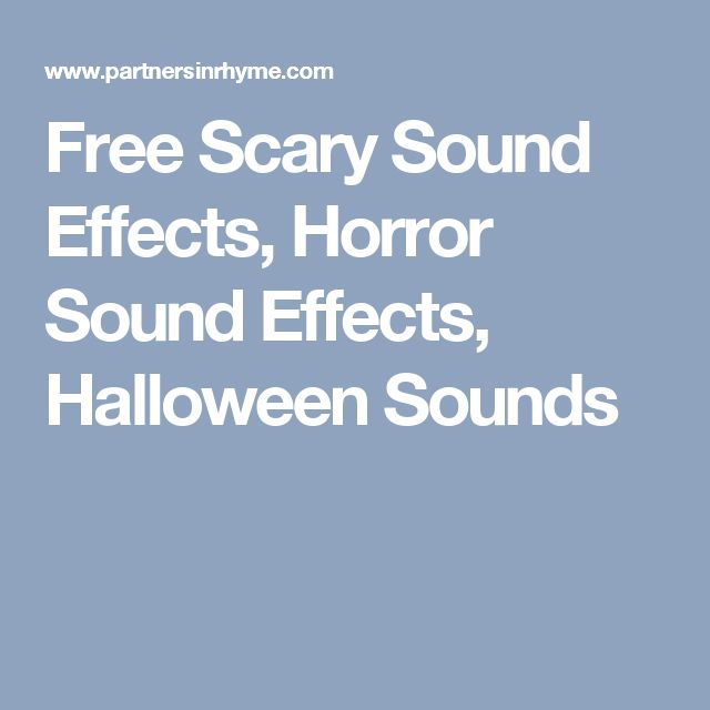 Free Scary Sound Effects, Horror Sound Effects, Halloween Sounds