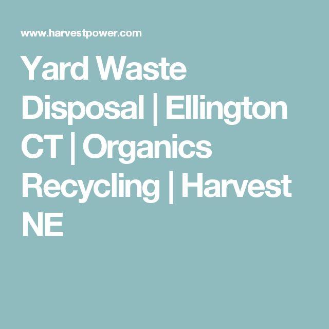Yard Waste Disposal | Ellington CT | Organics Recycling | Harvest NE