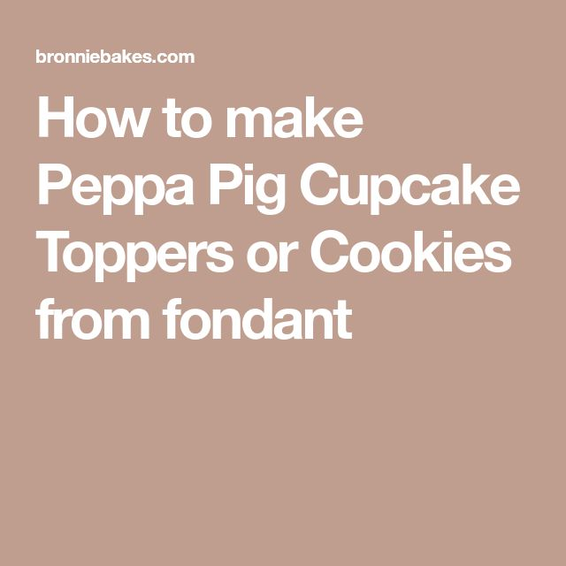how to make fondant peppa pig