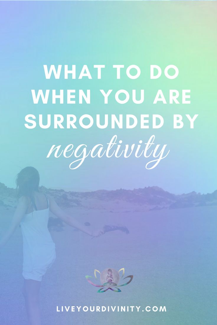 What to do when you are surrounded by negativity? Read how to calm your emotions and handle stress when you are surrounded by negative energy   spirit guides   energy healing   empath