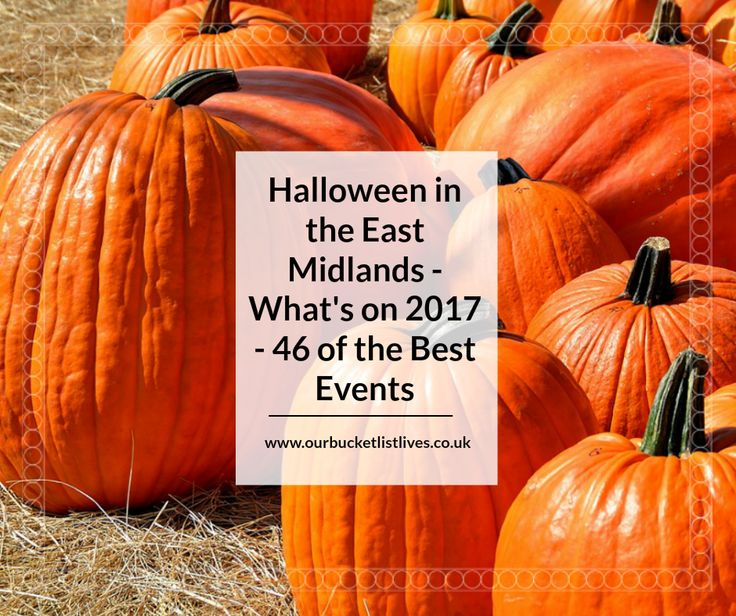 Halloween in the East Midlands - What's on 2017 - 46 of the Best Events. There is so much on this October half term - don't miss out with my guide