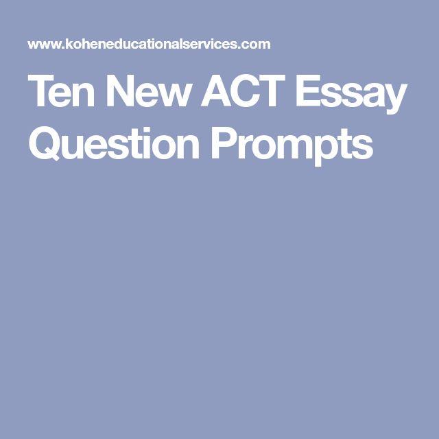 Ten New ACT Essay Question Prompts