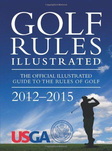 Golf Rules Illustrated/United States Golf Association