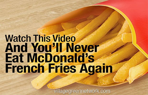 Watch This Video & You'll Never Eat McDonald's French Fries Again - Expanded Consciousness