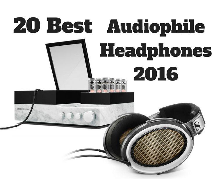 Top 20 Best audiophile headphones