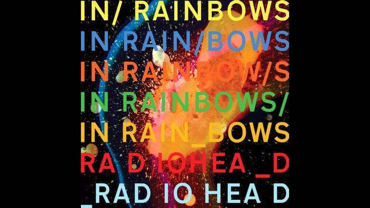 Radiohead - In Rainbows [Full Album - HQ]