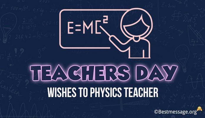 Teachers Day Wishes To Physics Teacher Teachers Day Wishes Physics Teacher Happy Teachers Day Wishes