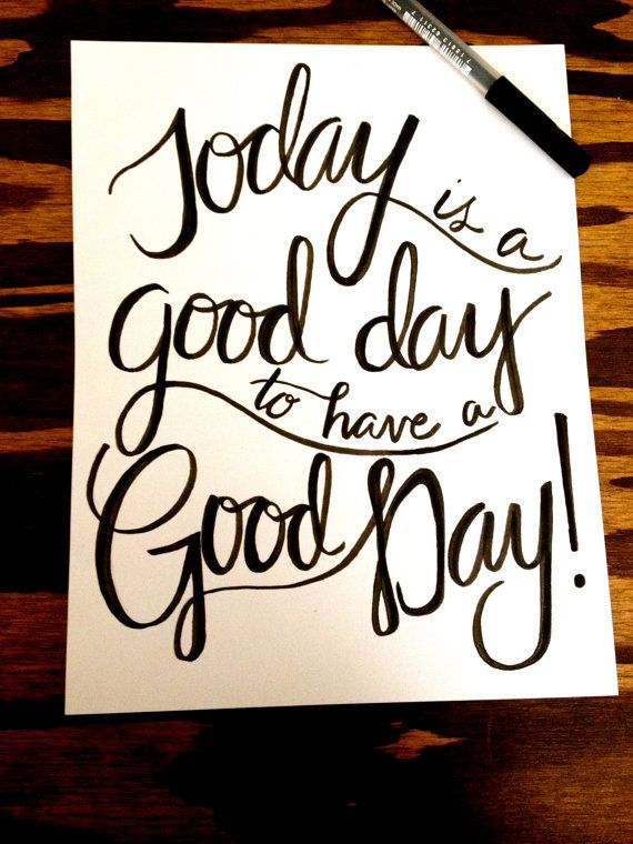 Hand drawn/lettered quote Today is a good day to by LettersbyLinds, $15.00