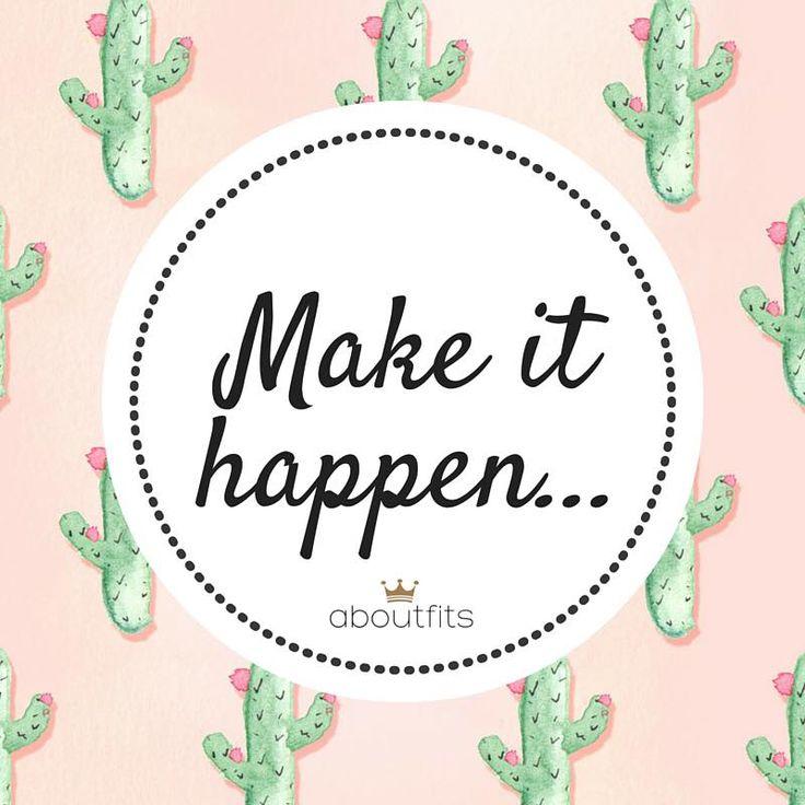 Make it happen...