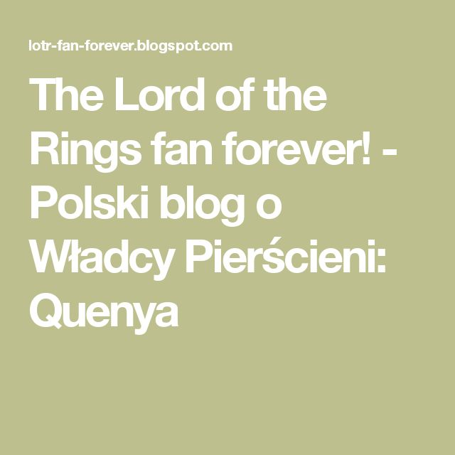 The Lord of the Rings fan forever! - Polski blog o Władcy Pierścieni: Quenya