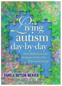 Living Autism day.by.day, by new Author Pamela Bryson-Weaver | Write Your Book by Ann McIndoo, Your Author - #autism #autismacceptance