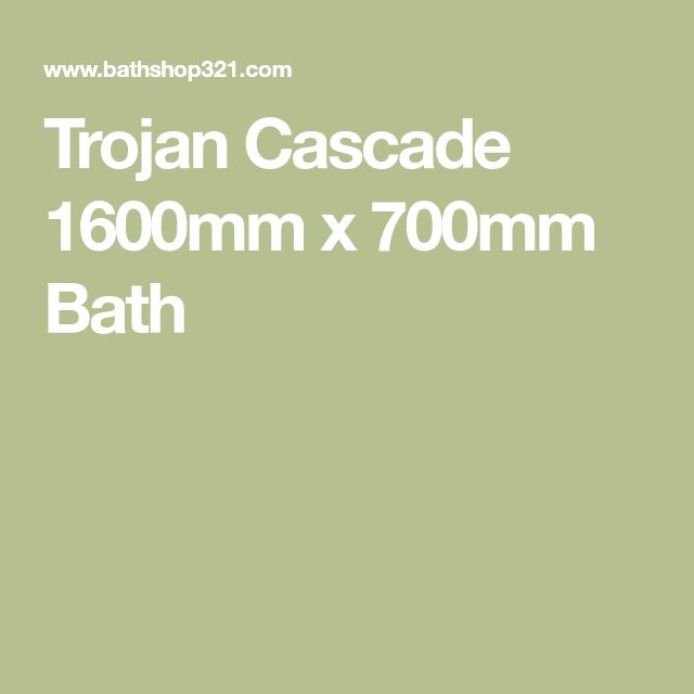Trojan Cascade 1600mm x 700mm Bath
