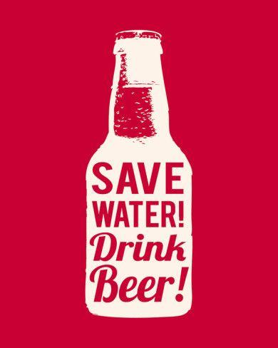 Save Water Drink Beer Art Print