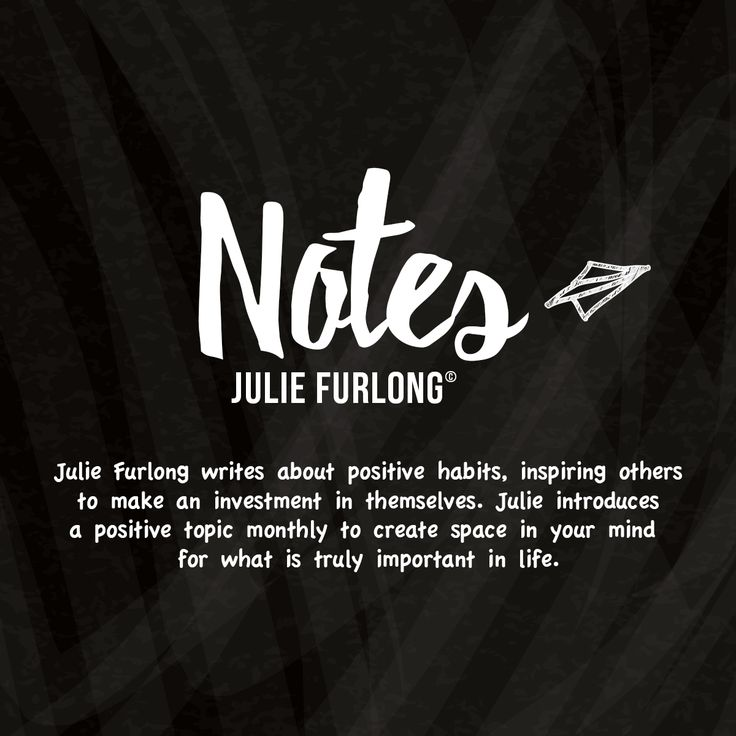 Very exciting day today as I start sharing my blog. This will hopefully help you balance your life and make you feel good. Take a look: juliefurlongnotes.com