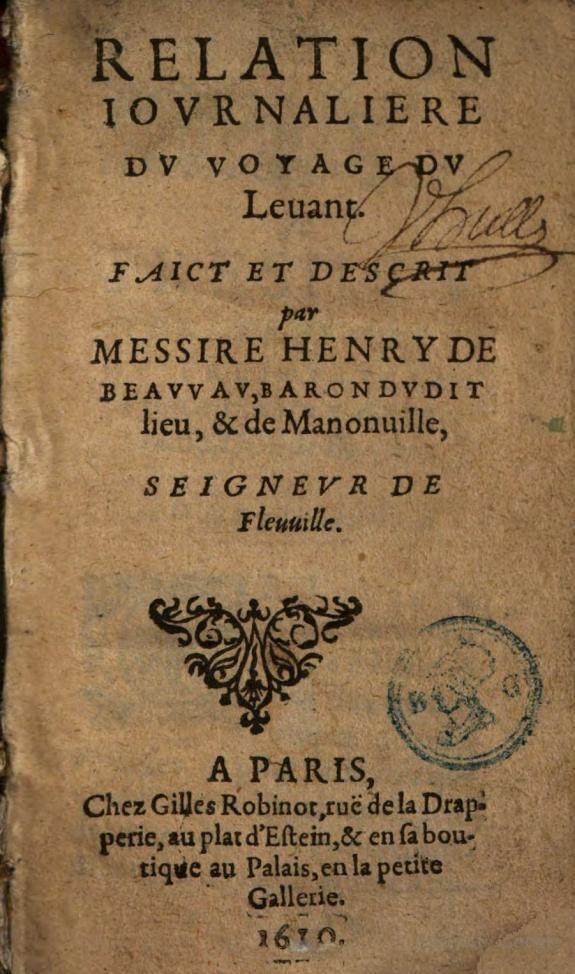 Relation journalière du voyage du Levant - Henri baron de Beauvau - 1610