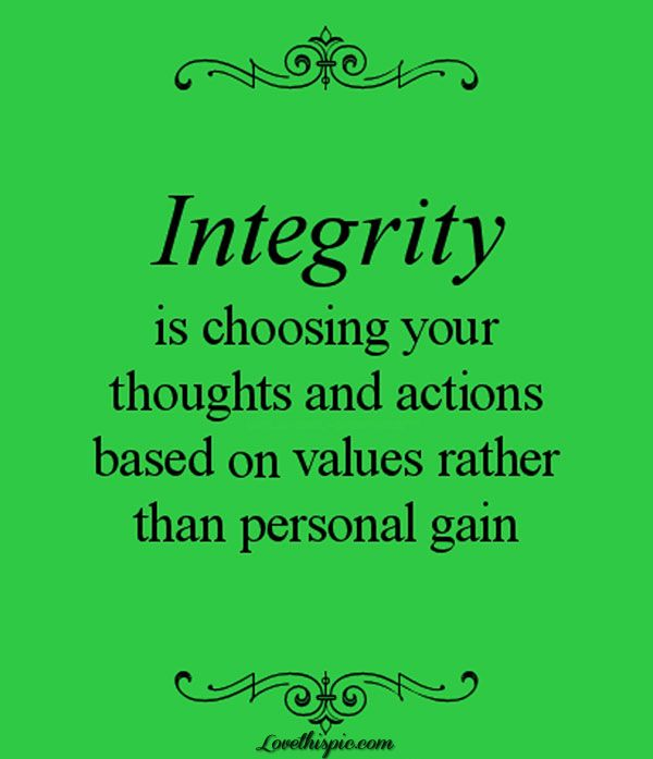 Integrity is, when you think about it, all of the important traits (honesty, loyalty, etc.) summed up.