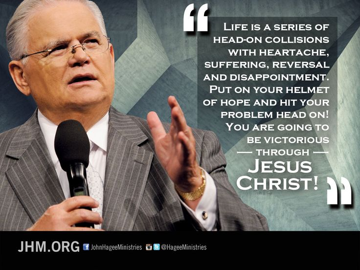 You are going to be victorious through Jesus Christ! - Pastor John Hagee