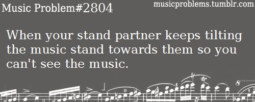 music problem. I would share a stand with 3 friends to avoid that person.