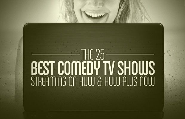 The 25 Best Comedy TV Shows Streaming On Hulu And Hulu Plus Now   Complex