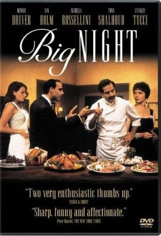 """Big Night"". Primo and Secondo are two brothers who have emigrated from Italy to open an Italian restaurant in America. Primo is the irascible and gifted chef, brilliant in his culinary genius, but determined not to squander his talent on making the routine dishes that customers expect...."
