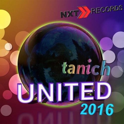 TANICH - United 2016 (Original Mix) by NXT RECORDS (OFFICIAL) on SoundCloud