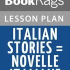 The Italian Stories = Novelle Italiane lesson plan contains a variety of teaching materials that cater to all learning styles. Inside you'll find 30 Daily Lessons, 20 Fun Activities, 180 Multiple Choice Questions, 60 Short Essay Questions, 20 Essay Questions, Quizzes/Homework Assignments, Tests, and more.