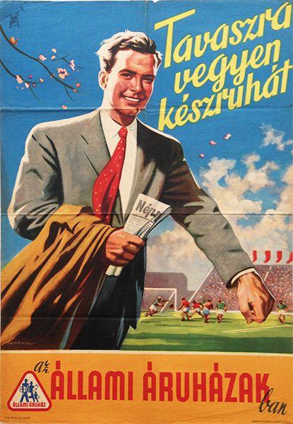 Buy ready-made clothing for the spring in the State Department Stores / Tavaszra vegyen készruhát az Állami Áruházakban 1952. Artist: Sebők, Imre